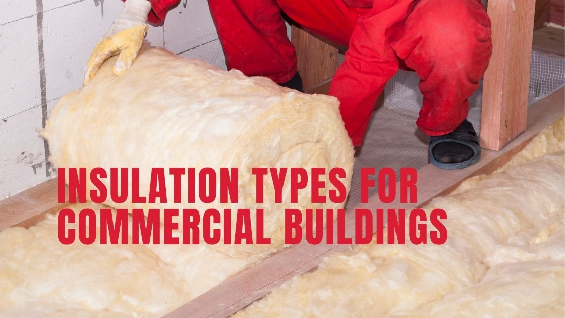 What Type of Insulation is Used in Commercial Buildings?