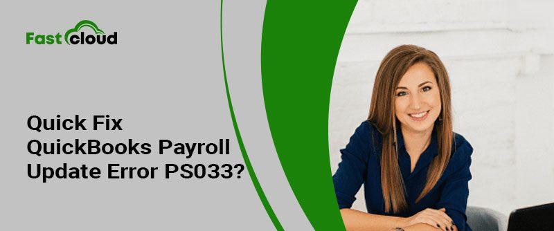 How To Fix QuickBooks Payroll Update Error PS033?