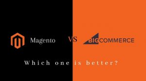 Magento vs BigCommerce: Which One is Better?