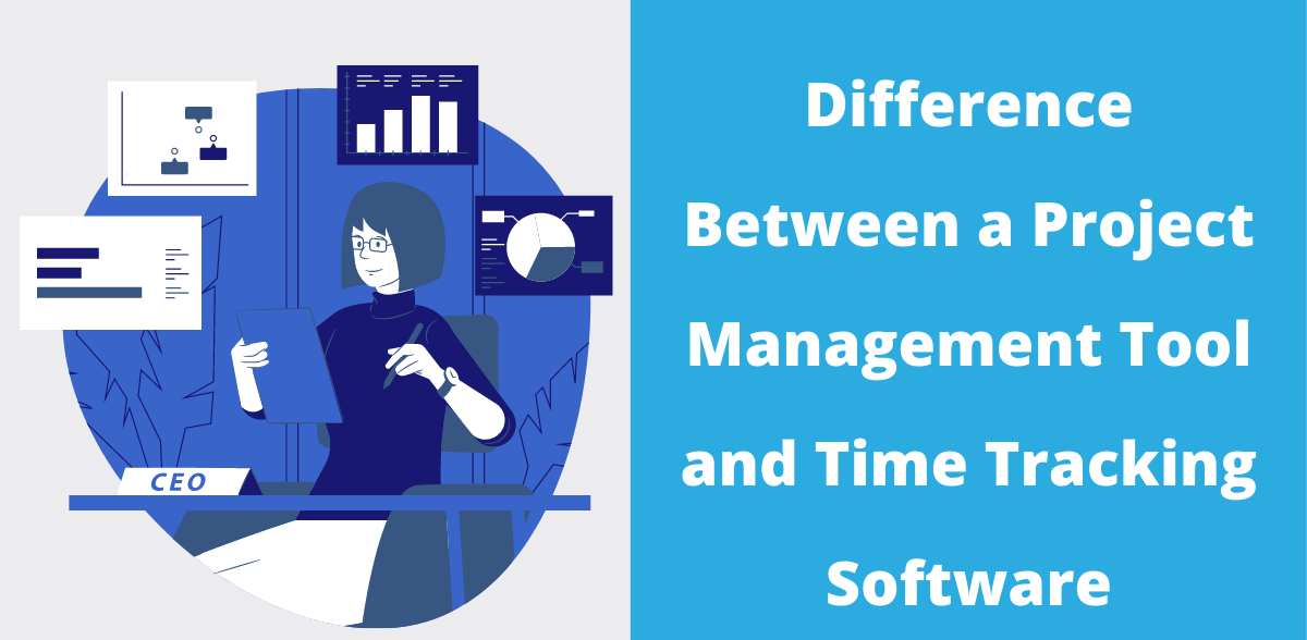 What's the Difference Between a Project Management Tool and Time Tracking Software?