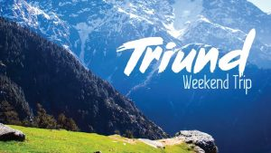 The 2-day magical journey to Triund
