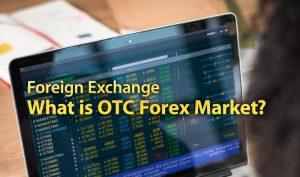 Forex: OTC Explained