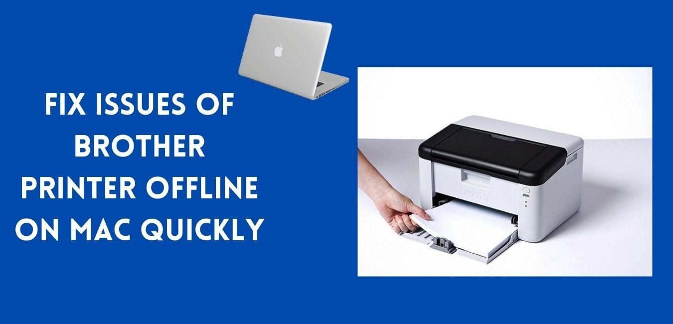 How To Fix Issues of Brother Printer Offline On Mac Quickly